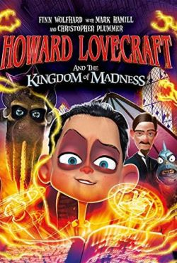 Говард Лавкрафт и Безумное Королевство / Howard Lovecraft and the Kingdom of Madness (2018)