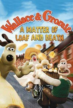 Уоллес и Громит: Дело о смертельной выпечке / A Matter of Loaf and Death (2008)