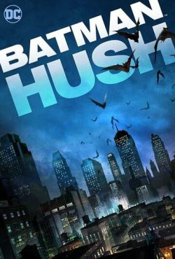 Бэтмен: Тихо / Batman: Hush (2019)